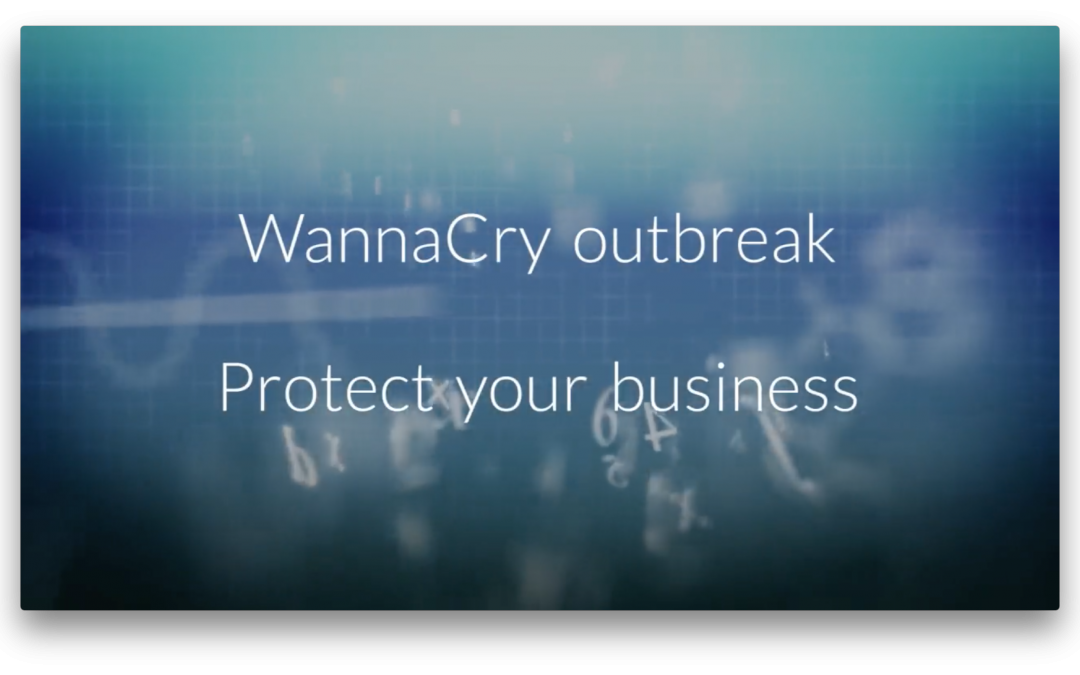 WannaCry? Make sure your business isn't one of those Crying!